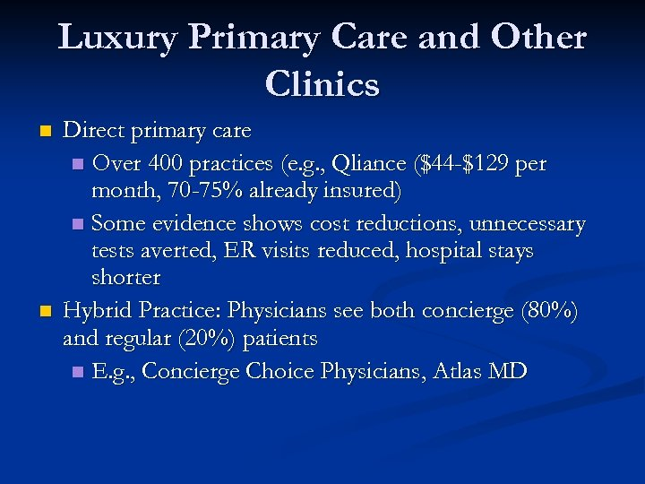 Luxury Primary Care and Other Clinics n n Direct primary care n Over 400