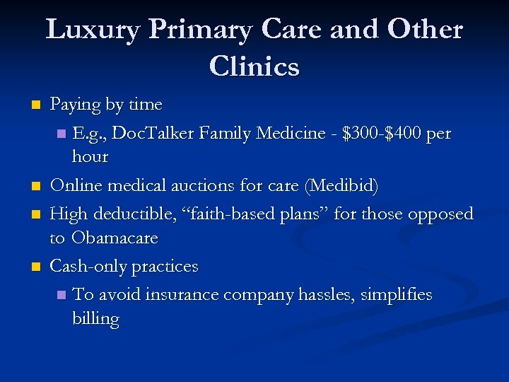 Luxury Primary Care and Other Clinics n n Paying by time n E. g.