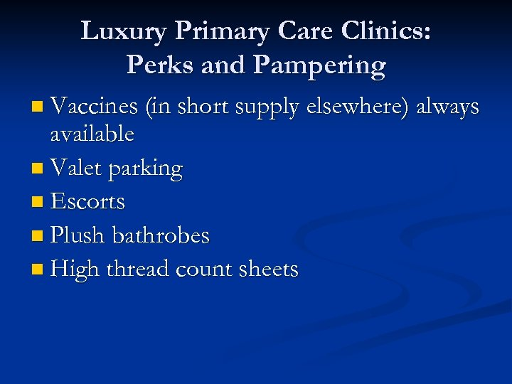 Luxury Primary Care Clinics: Perks and Pampering n Vaccines (in short supply elsewhere) always
