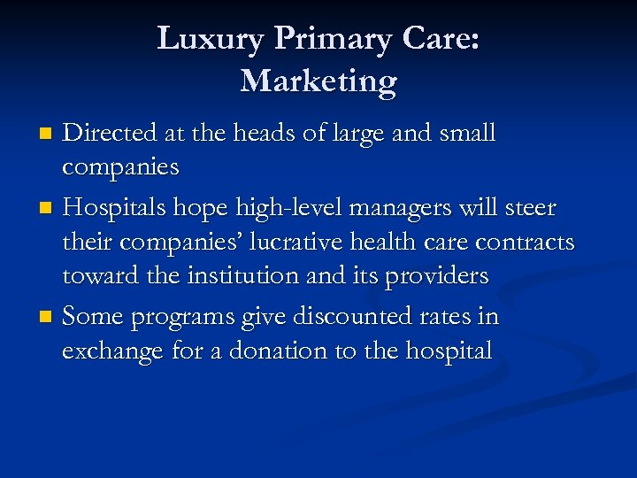 Luxury Primary Care: Marketing Directed at the heads of large and small companies n