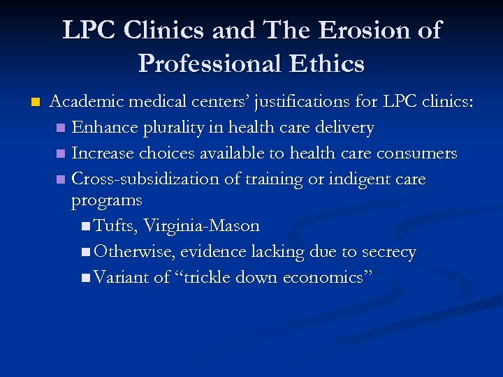 LPC Clinics and The Erosion of Professional Ethics n Academic medical centers' justifications for