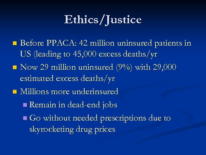 Ethics/Justice Before PPACA: 42 million uninsured patients in US (leading to 45, 000 excess
