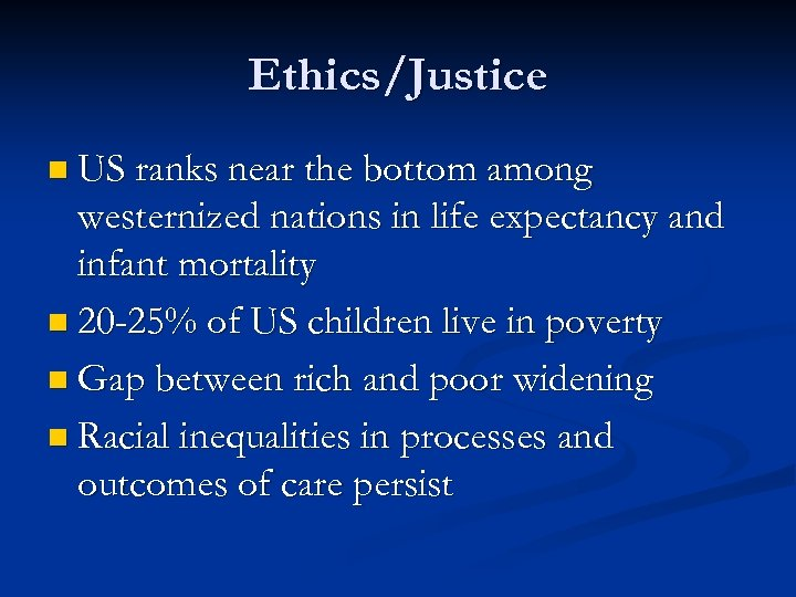 Ethics/Justice n US ranks near the bottom among westernized nations in life expectancy and