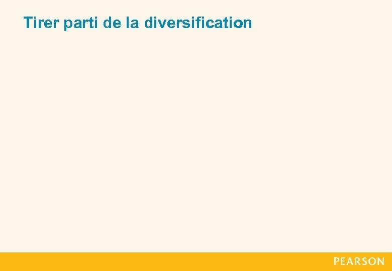 Tirer parti de la diversification