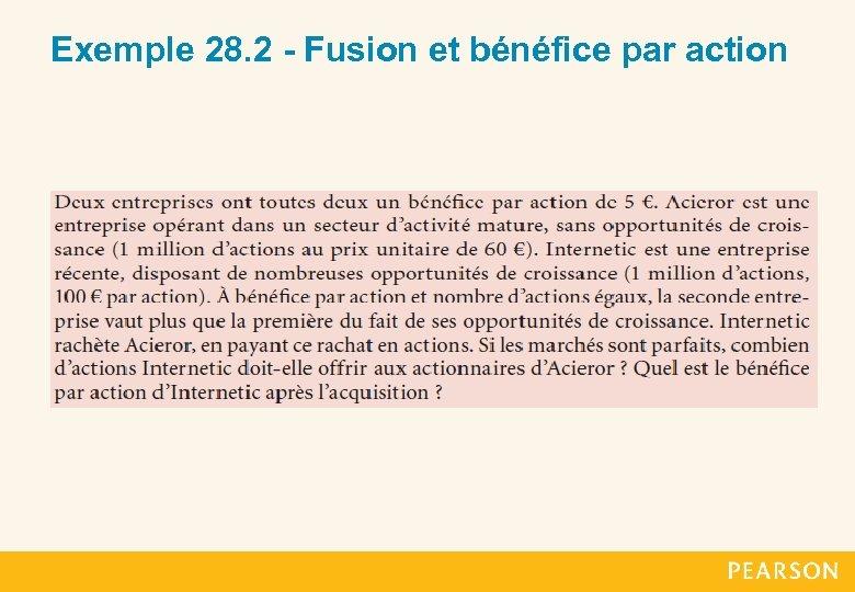 Exemple 28. 2 - Fusion et bénéfice par action