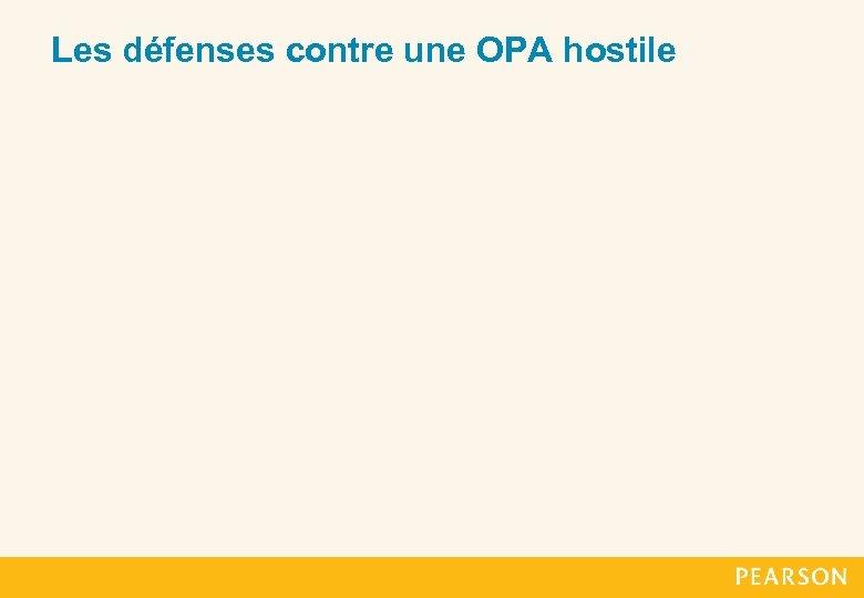 Les défenses contre une OPA hostile