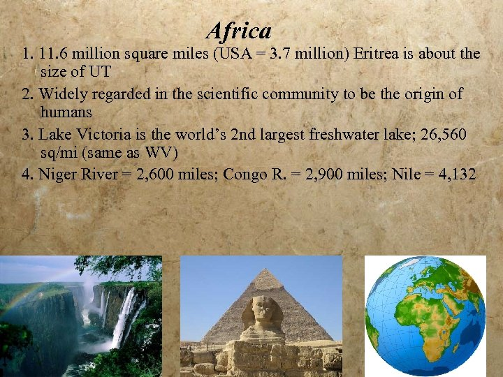 Africa 1. 11. 6 million square miles (USA = 3. 7 million) Eritrea is