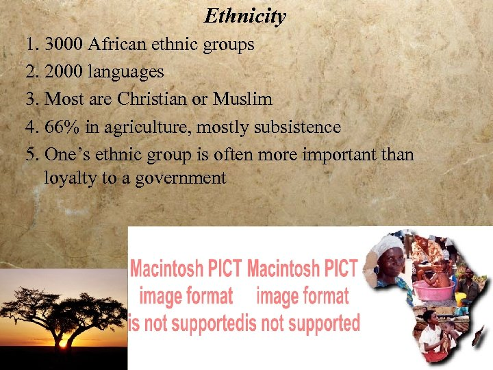 Ethnicity 1. 3000 African ethnic groups 2. 2000 languages 3. Most are Christian or