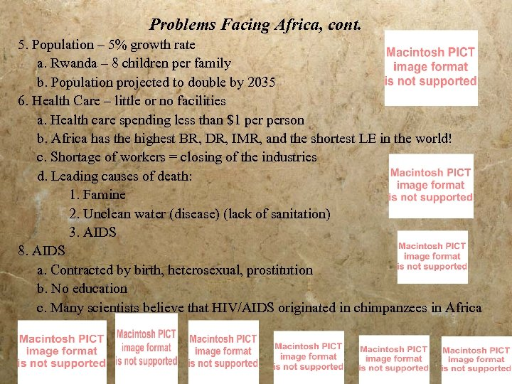 Problems Facing Africa, cont. 5. Population – 5% growth rate a. Rwanda – 8