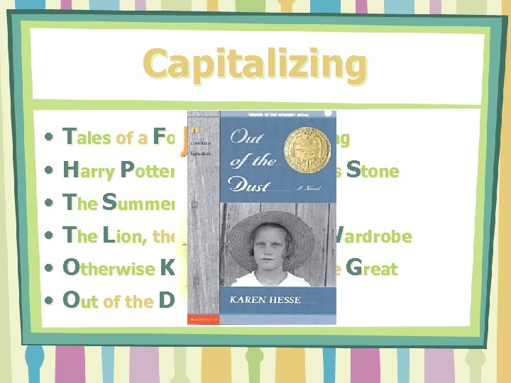Capitalizing • • • Tales of a Fourth Grade Nothing Harry Potter and the