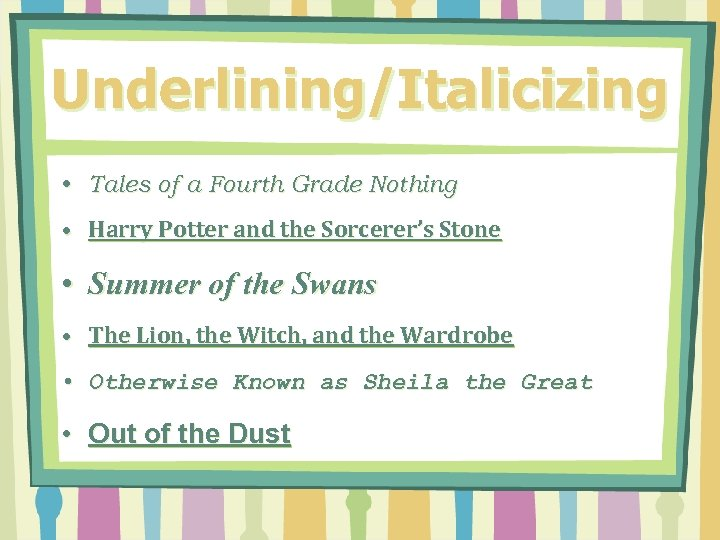 Underlining/Italicizing • Tales of a Fourth Grade Nothing • Harry Potter and the Sorcerer's