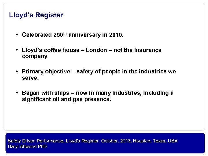 Lloyd's Register • Celebrated 250 th anniversary in 2010. • Lloyd's coffee house –