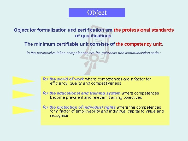 Object for formalization and certification are the professional standards of qualifications. The minimum certifiable