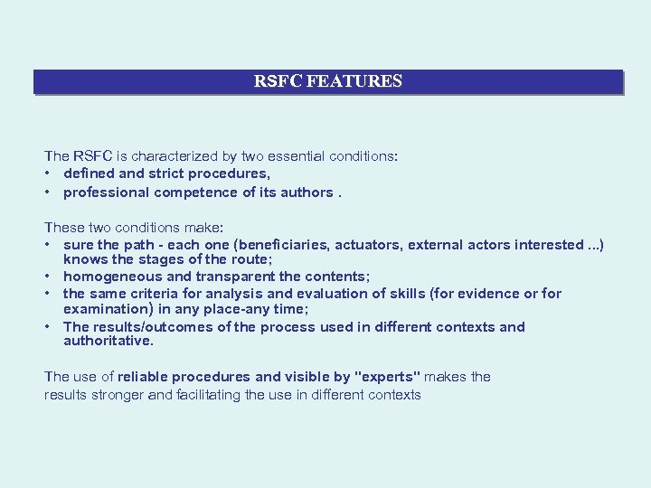 RSFC FEATURES The RSFC is characterized by two essential conditions: • defined and strict