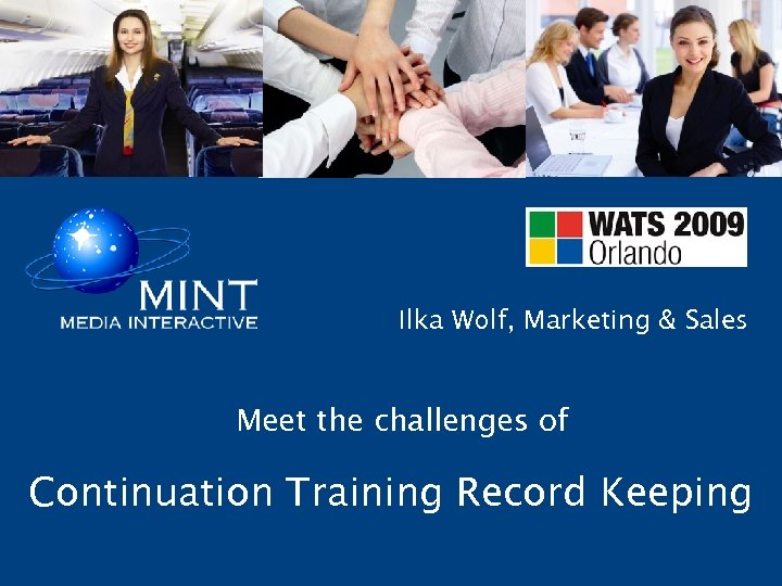 Ilka Wolf, Marketing & Sales Meet the challenges of Continuation Training Record Keeping