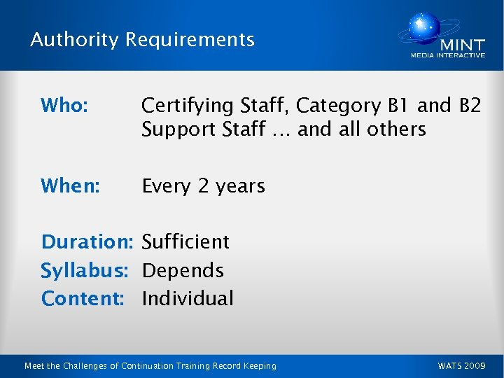 Authority Requirements Who: Certifying Staff, Category B 1 and B 2 Support Staff …