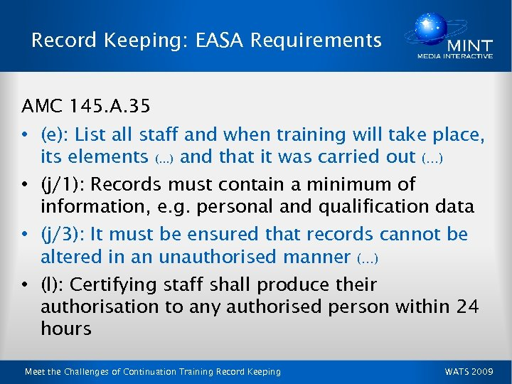 Record Keeping: EASA Requirements AMC 145. A. 35 • (e): List all staff and