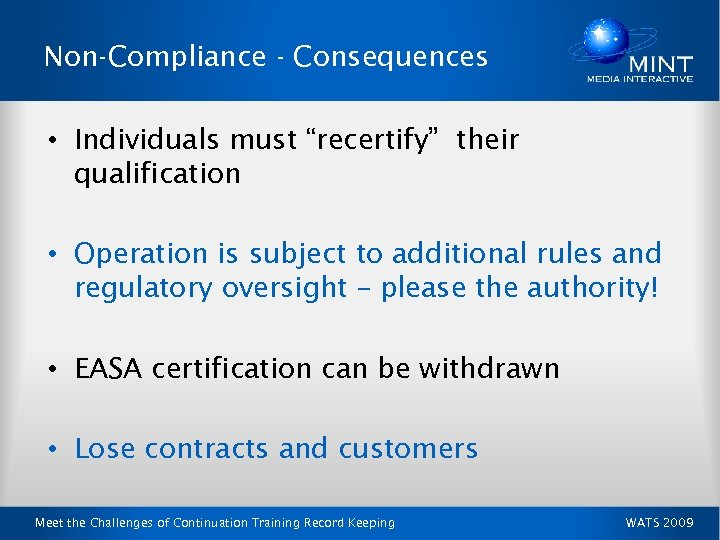 """Non-Compliance - Consequences • Individuals must """"recertify"""" their qualification • Operation is subject to"""