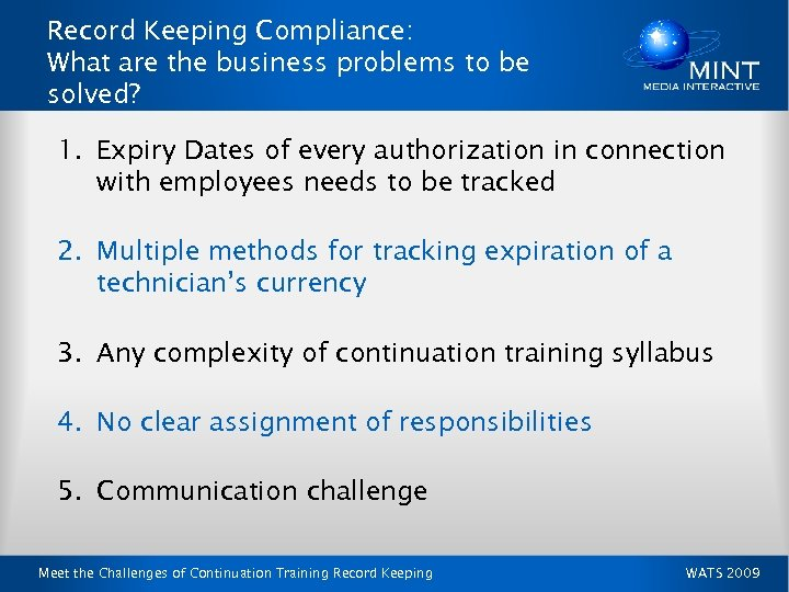 Record Keeping Compliance: What are the business problems to be solved? 1. Expiry Dates