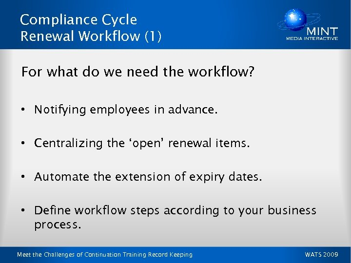 Compliance Cycle Renewal Workflow (1) For what do we need the workflow? • Notifying