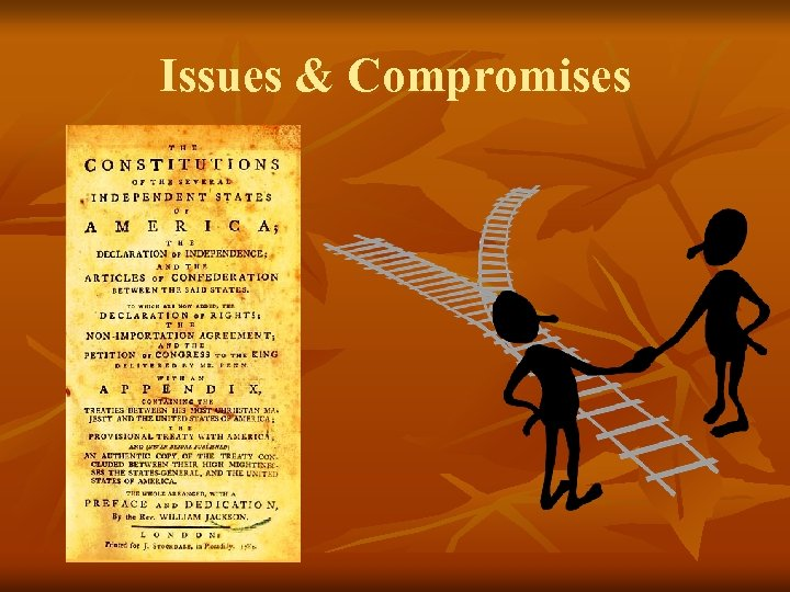 Issues & Compromises