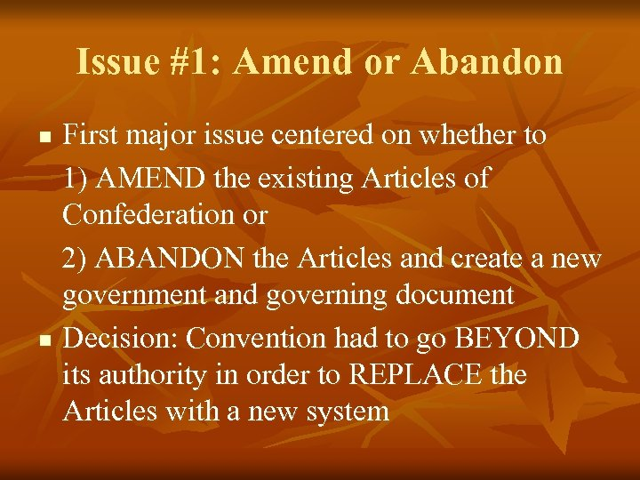 Issue #1: Amend or Abandon First major issue centered on whether to 1) AMEND
