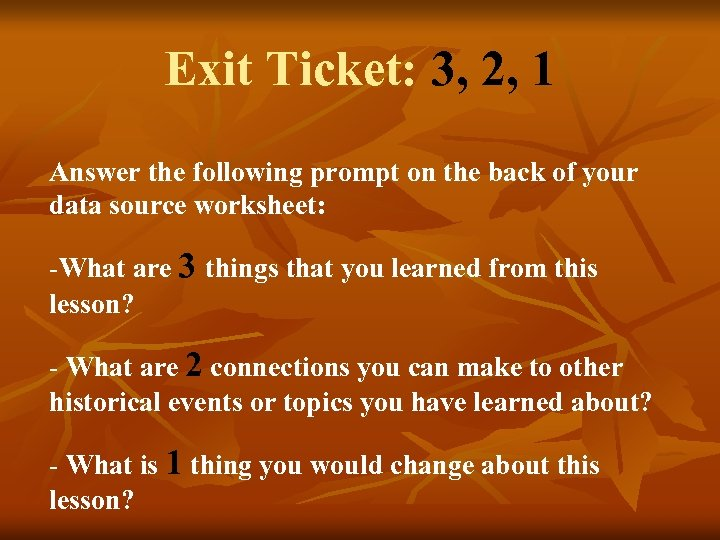 Exit Ticket: 3, 2, 1 Answer the following prompt on the back of your