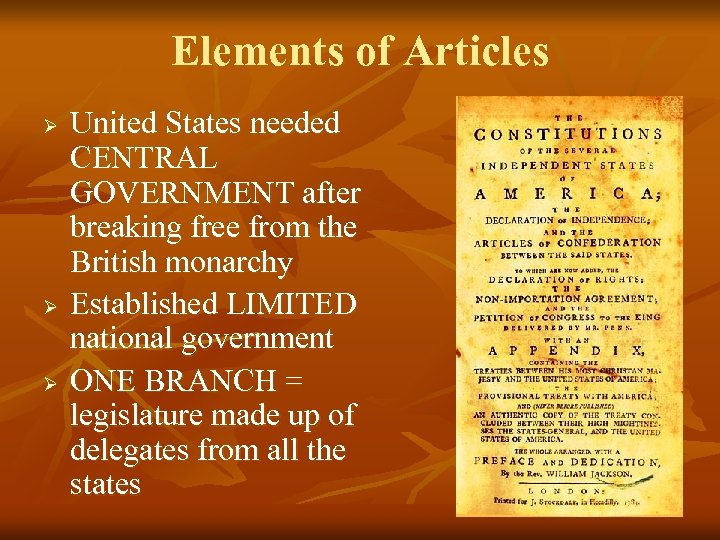 Elements of Articles Ø Ø Ø United States needed CENTRAL GOVERNMENT after breaking free