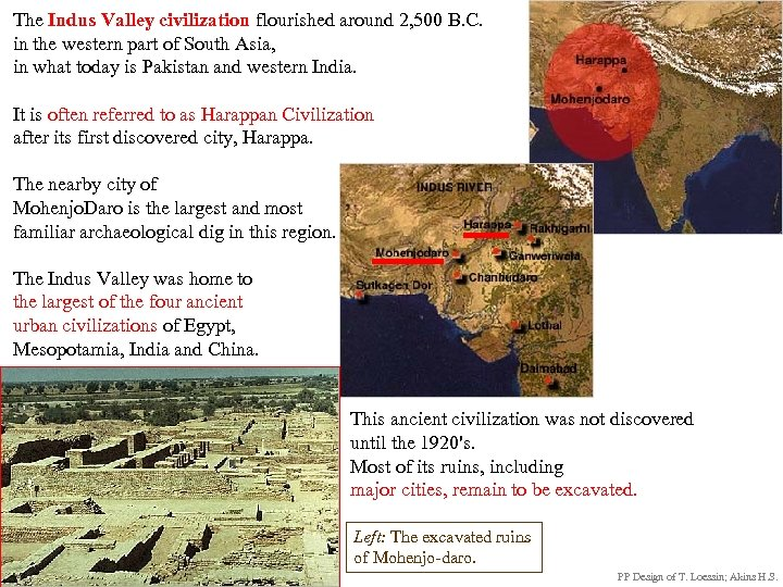 The Indus Valley civilization flourished around 2, 500 B. C. in the western part