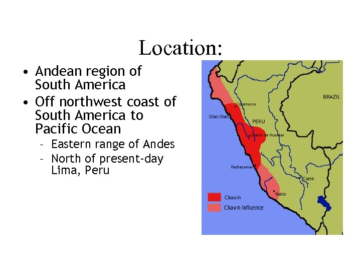 Location: • Andean region of South America • Off northwest coast of South America