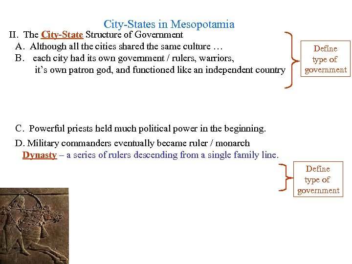 City-States in Mesopotamia II. The City-State Structure of Government A. Although all the cities