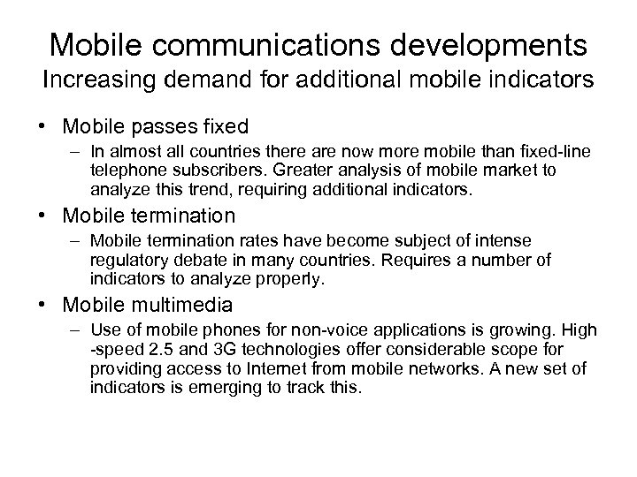 Mobile communications developments Increasing demand for additional mobile indicators • Mobile passes fixed –