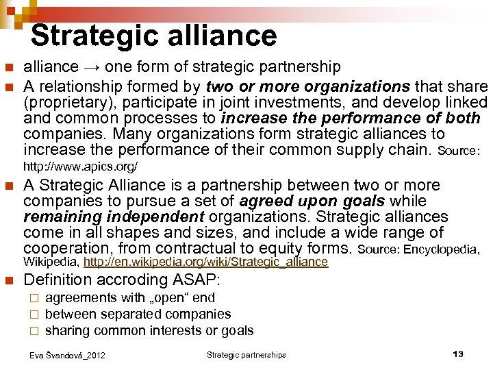 Strategic alliance n n n alliance → one form of strategic partnership A relationship