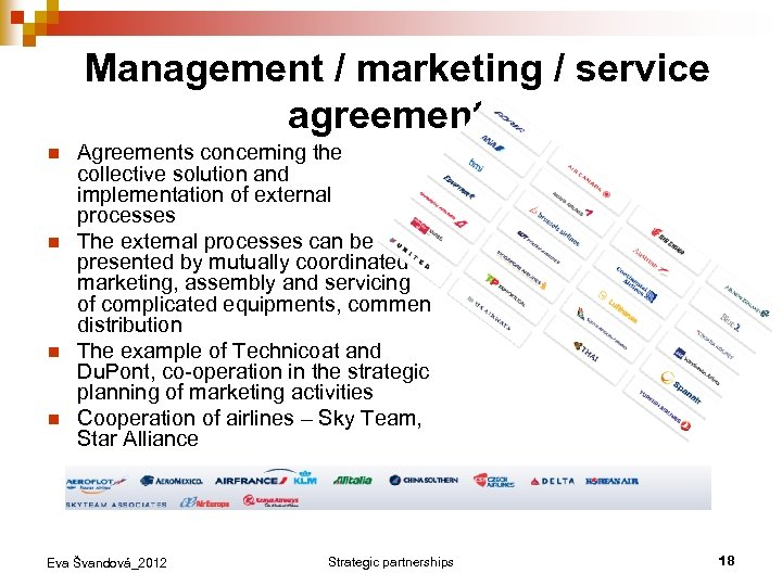 Management / marketing / service agreements n n Agreements concerning the collective solution and