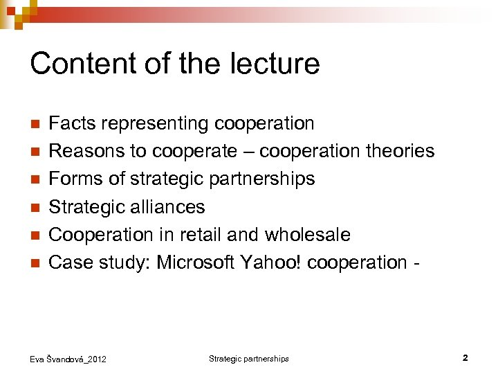 Content of the lecture n n n Facts representing cooperation Reasons to cooperate –
