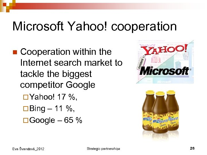 Microsoft Yahoo! cooperation n Cooperation within the Internet search market to tackle the biggest