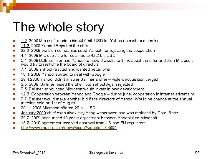The whole story n n n n n 1. 2. 2008 Microsoft made a