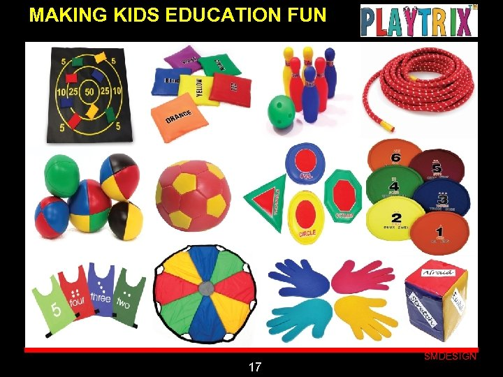 MAKING KIDS EDUCATION FUN Click to edit Master subtitle style 17 SMDESIGN