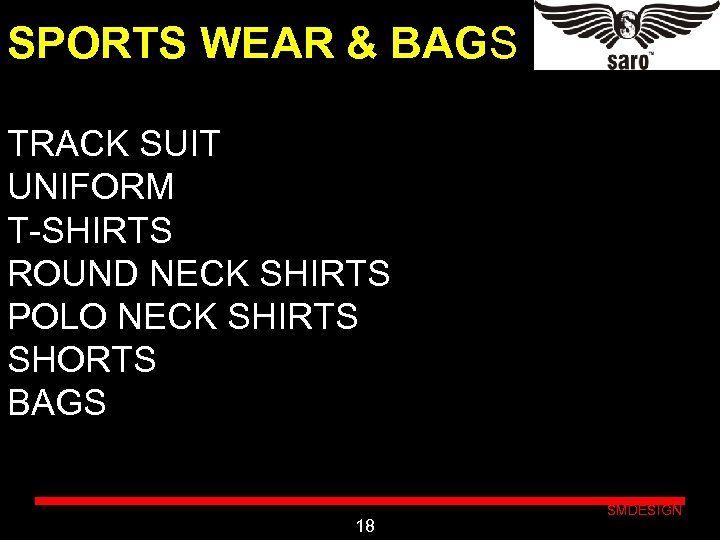 SPORTS WEAR & BAGS TRACK SUIT UNIFORM T-SHIRTS ROUND NECK SHIRTS POLO NECK SHIRTS