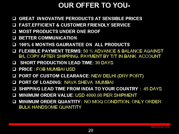 Oo. OUR OFFER TO YOU GREAT INNOVATIVE PERODUCTS AT SENSIBLE PRICES FAST, EFFICIENT &