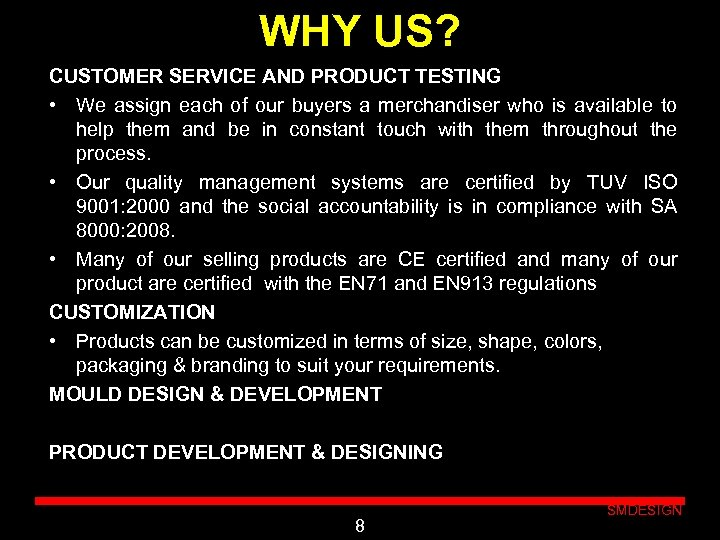WHY US? CUSTOMER SERVICE AND PRODUCT TESTING • We assign each of our buyers