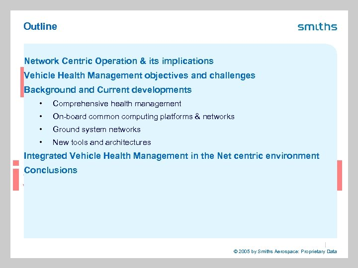 Outline Network Centric Operation & its implications Vehicle Health Management objectives and challenges Background