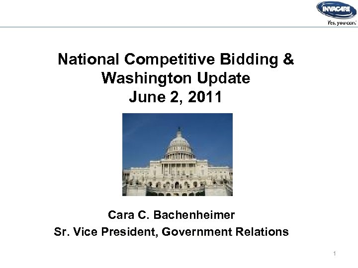 National Competitive Bidding & Washington Update June 2, 2011 Cara C. Bachenheimer Sr. Vice