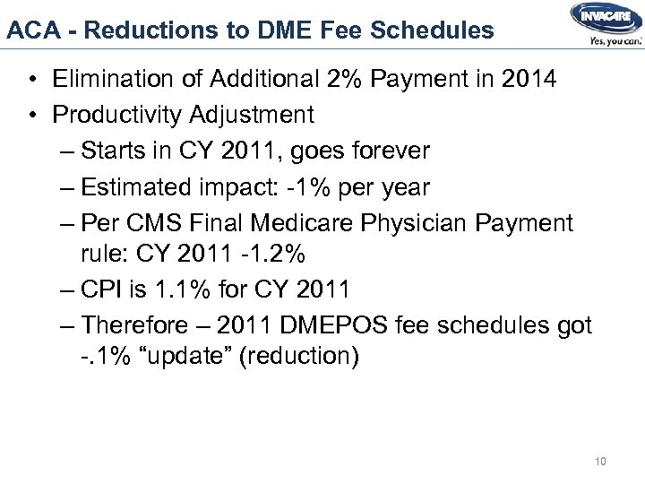ACA - Reductions to DME Fee Schedules • Elimination of Additional 2% Payment in