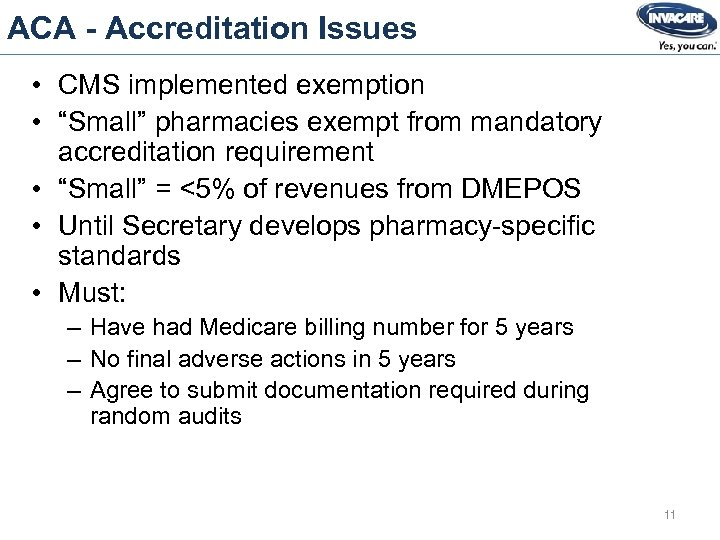 """ACA - Accreditation Issues • CMS implemented exemption • """"Small"""" pharmacies exempt from mandatory"""
