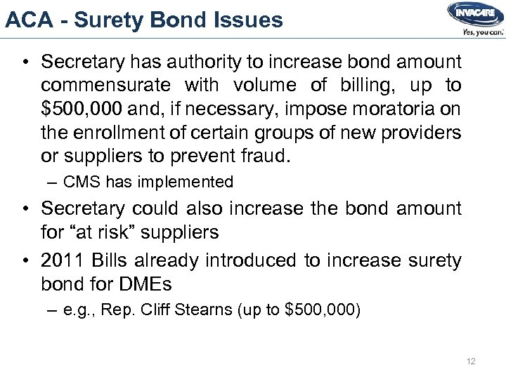 ACA - Surety Bond Issues • Secretary has authority to increase bond amount commensurate