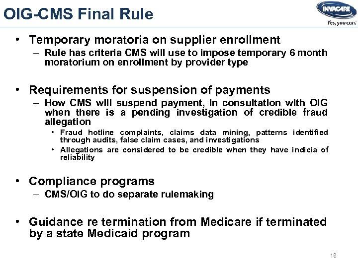 OIG-CMS Final Rule • Temporary moratoria on supplier enrollment – Rule has criteria CMS
