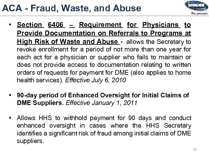 ACA - Fraud, Waste, and Abuse • Section 6406 – Requirement for Physicians to