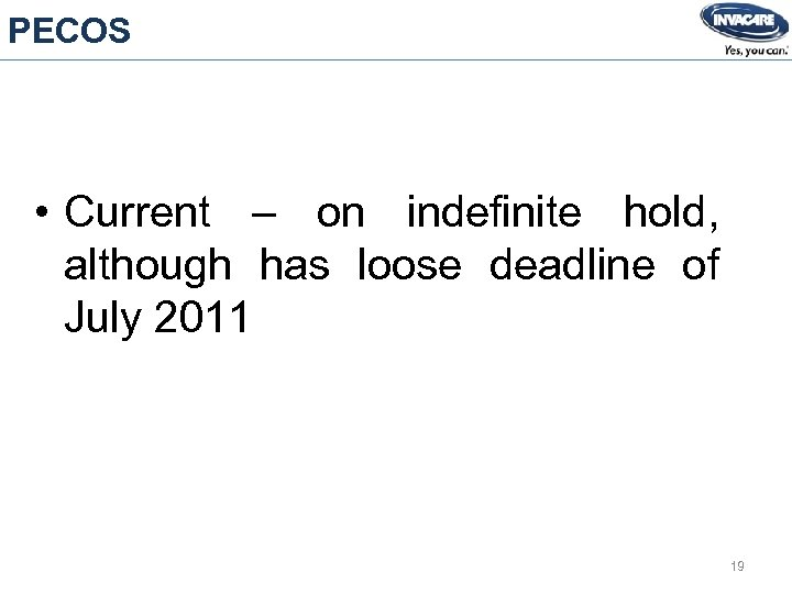 PECOS • Current – on indefinite hold, although has loose deadline of July 2011