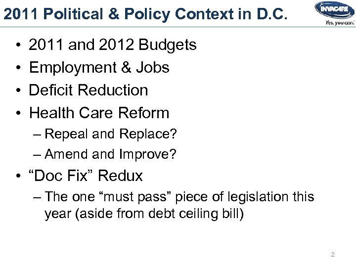2011 Political & Policy Context in D. C. • • 2011 and 2012 Budgets